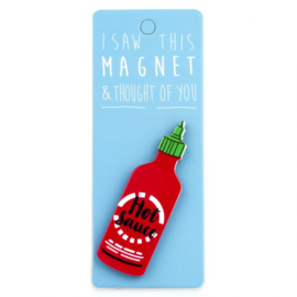 I saw this magnet and ... Hot Sauce