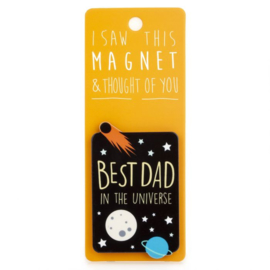 I saw this magnet and ... Best Dad in the Universe
