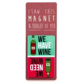 I saw this magnet and ... Have wine