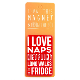I saw this magnet and ... I love naps