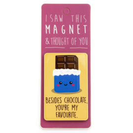 I saw this magnet and ...  Besides Chocolate