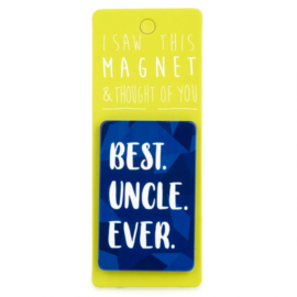 I saw this magnet and ... Best Uncle Ever