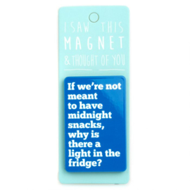 I saw this magnet and ... Midnight Snacks