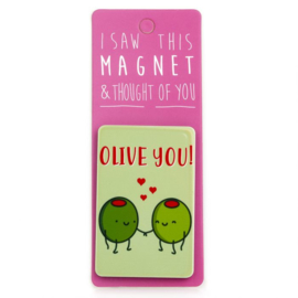 I saw this magnet and ... Olive you