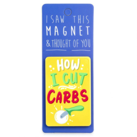I saw this magnet and ... How I Cut Carbs