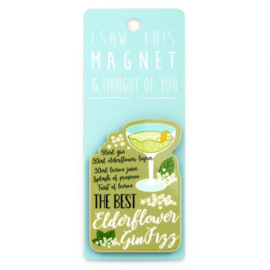 I saw this magnet and ... Elderflower Gin Fizz