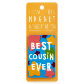 I saw this magnet and ... Best Cousin Ever