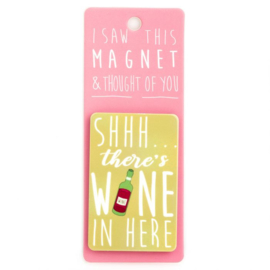 I saw this magnet and ... Shh there's wine in here