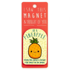 I saw this magnet and ... Be a Pineapple
