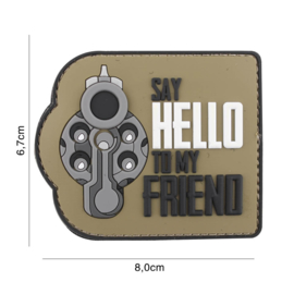 Embleem 3D PVC met klittenband - Say hello to my friend - coyote - 6,7 x 8,0 cm