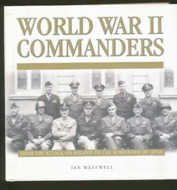 World War II Commanders From the Attack on Poland to the Surrender of Japan