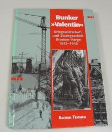 Boek U-Boot Bunker ` Valentin`. Kriegswirtschaft und Zwangsarbeit.