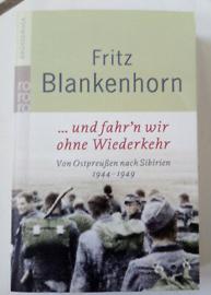Boek ...und fahr'n wir ohne Wiederkehr .Von Ostpreußen nach Sibirien 1944-1949