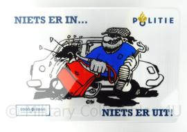 Nederlandse Politie bord - Niets er in..  niets er uit! - 60,5 x 40,5 cm - origineel