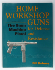 Naslagwerk Home workshop guns the 9mm machine pistol volume 4 Bill Holmes - afmeting 28 x 22 cm - origineel