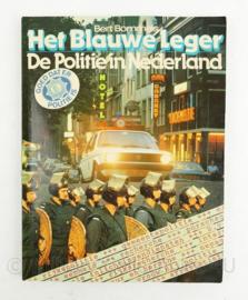 Het blauwe leger de Politie in Nederland Bert Bommels - origineel