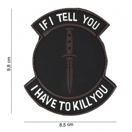 Embleem 3D PVC PVC - met klittenband - If I tell you, I have to kill you - zwart / bruin - 9,8 x 8,5  cm