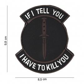 Embleem 3D PVC PVC - met klittenband - If I tell you, I have to kill you - zwart / bruin - 9,8 x 8,5  cm