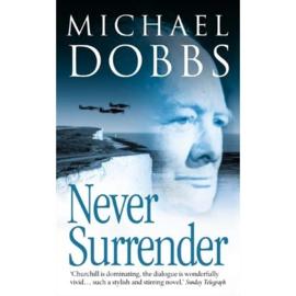 Boek Never Surrender Michael Dobbs
