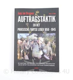 Auftragstaktik en het Pruisische/ Duitse leger 1850 1945  Jaap Jan Brouwer - De anatomie van een High performance organisation en de ontmythologisering van haar tegenstanders