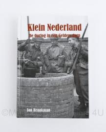 Klein Nederland de oorlog in een Gelders dorp Jan Braakman