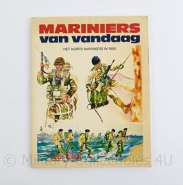 Mariniers van vandaag Het Korps Mariniers in 1980 - 1665-1980  - uitgegeven ter gelegenheid van het 315 jarig bestaan van het Korps Mariniers 1980