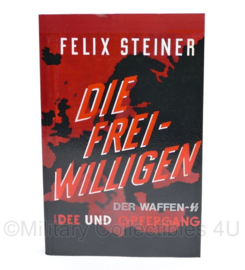 Die Freiwilligen der Waffen SS idee und opfergang Felix Steiner 1958