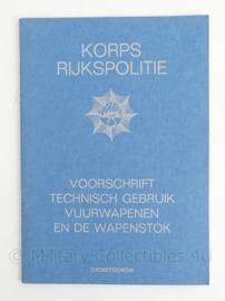 Korps Rijkspolitie voorschrift Technisch gebruik vuurwapenen en de wapenstok - 15 x 21 cm - Topstaat - origineel