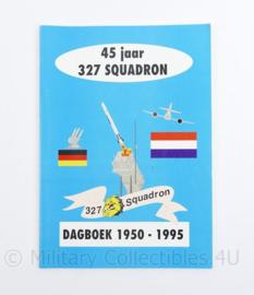 Naslagwerk 45 jaar 327 Squadron dagboek 1950 - 1995 Koninklijke Luchtmacht