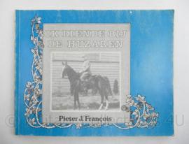 Ik Diende bij de Huzaren Pieter J Francois - 19,5 x 24,5 x 0,5 cm