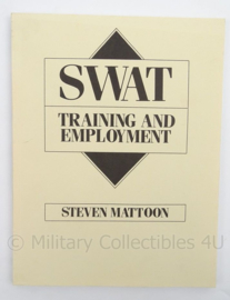 US Army naslagwerk SWAT training and employment - Steven Mattoon - afmeting 27,5 x 21 cm - origineel