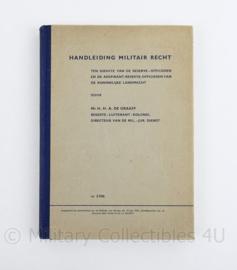 Handleiding Militair Recht NR 3106 MVO 1951   - ten dienste van de Reserve officieren en Adspirant reserve officieren van de Koninklijke Landmacht -  origineel