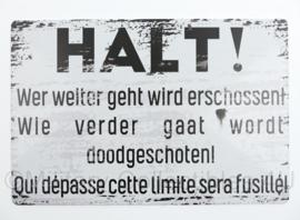 Nieuw gemaakte metalen plaat HALT! wer weiter geht wird erschossen   - 30 x 20 cm - nieuw