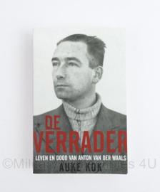 De verrader leven en dood Anton van der Waals door Auke Kok
