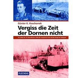 Boek Vergiss die Zeit der Dornen nicht - Ein Soldat der 24. Panzerdivision erlebt die sowjetische Front und den Kampf um Stalingrad