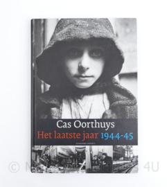 Cas Oorthuys het laatste jaar 1944 1945