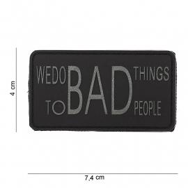 "Embleem 3D PVC 'We do Bad things to bad people"" -  klittenband - 7,4 x 4 cm."