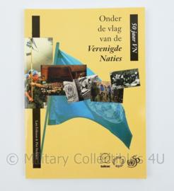 Onder de vlag van de Verenigde Naties 50 jaar VN Lars Erikson & Pieter Stelman