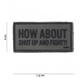 Embleem 3D PVC - met klittenband - How About Shut Up and Fight - Grijs - 7,8 x 4    cm