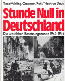 Boek Stunde Null in Deutschland. Die westlichen Besatzungszonen 1945-1948
