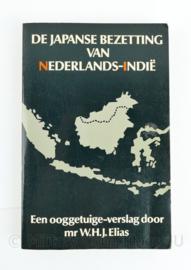 De Japanse bezetting van Nederlands Indië een Ooggetuige-verslag door mr W.H.J Elias