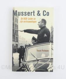 Mussert & Co door Tessel Pollmann - De NSB- leider en zijn vertrouwelingen