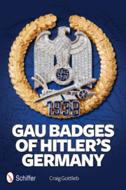 Gau Badges of Hitler's Germany - Craig Gottlieb