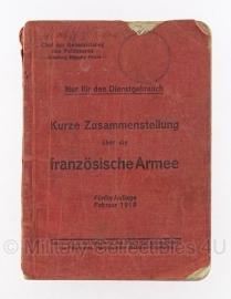 Kurze zusammenstellung der Französischen Armee handboek februari 1918 - origineel
