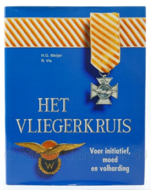 Naslagwerk Het Vliegerkruis H.G. Meijer / R Vis - Voor initiatief, moed en volharding