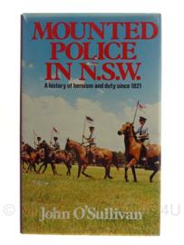 Boek mounted police in N.S.W John O'Sullivan (new south wales) - origineel