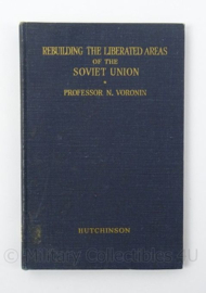 Boek Rebuilding the Liberated areas of the Soviet Union sectie voorlichtingen - prof N. Voronin - afmeting 12,5 x 19 cm - origineel