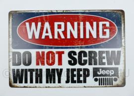 Metalen plaat Warning Do not Screw with My Jeep Willys MB - 30 x 20 cm.