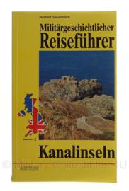 Boek Militärgeschichtlicher Reisefuhrer kanalinseln Norbert Sauermilch
