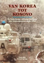 Van Korea tot Kosovo. de Nederlandse militaire deelname aan vredesoperaties sinds 1945 - nieuw